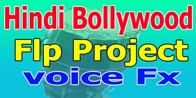 fl studio hindi bollywood flp project song flp zip file free download voice fx beat download