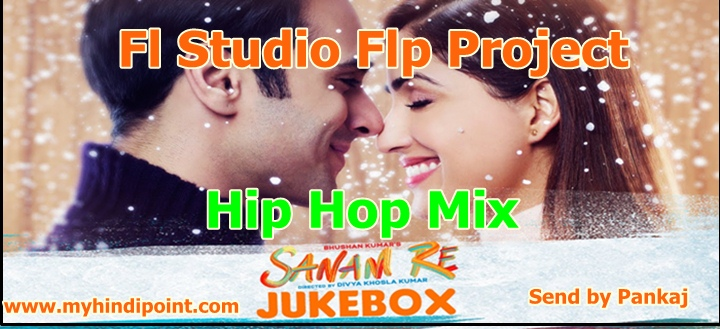 Sanam re flp project for fl studio 12 hip hop mix free download