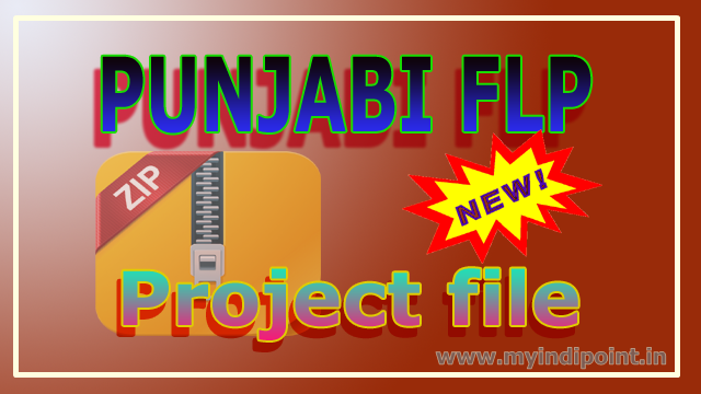 punjabi flp project file free download Fl studio flp projects zip file