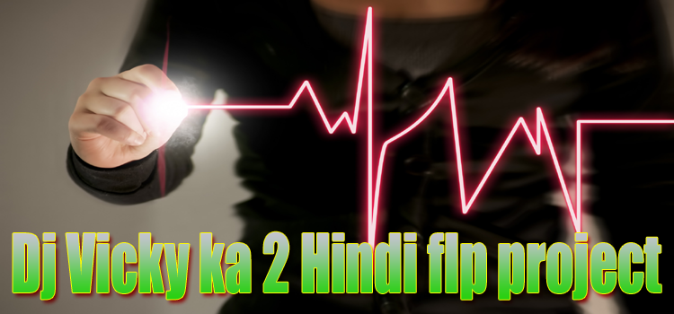 dj vicky flp project zip file free download Fl studio hindi flp
