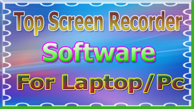 laptop screen video record karne ka top software best screen recorder software