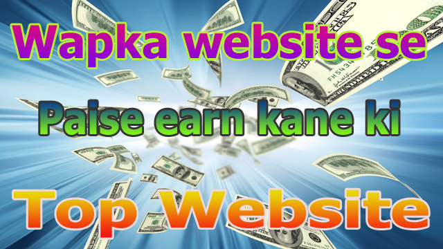 Wapka website se paise kaise earn kare wapka se paise earn karne ki top website