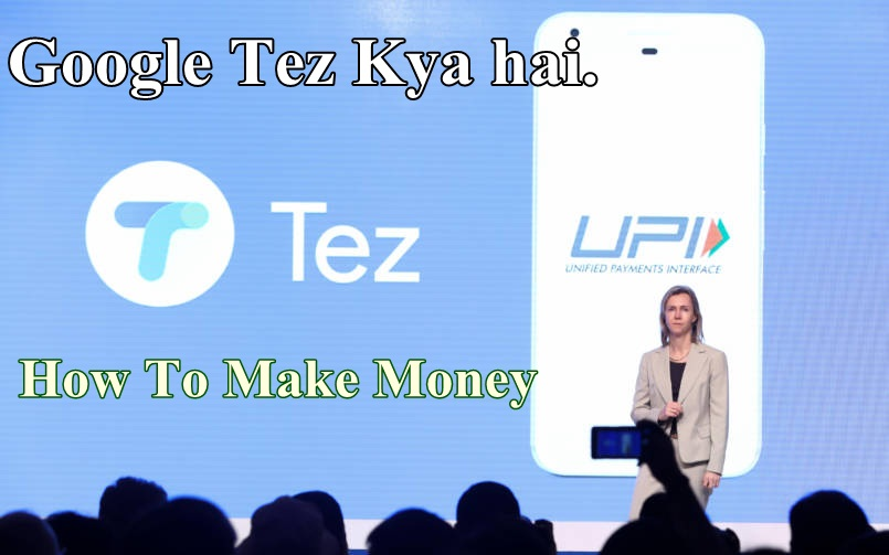google tez kya hai google tez se paise kaise earn kare how to make money from google tez