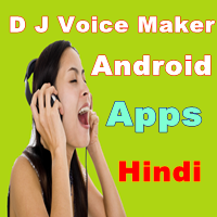 Dj voice maker android software full version free download hindi sangeeta voice