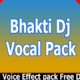 Dj Bhakti Vocal Pack