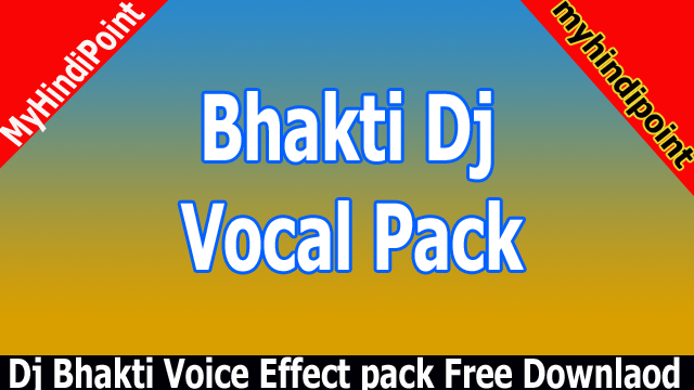 Dj Bhakti Vocal Pack Voice Effect Zip File Free Download