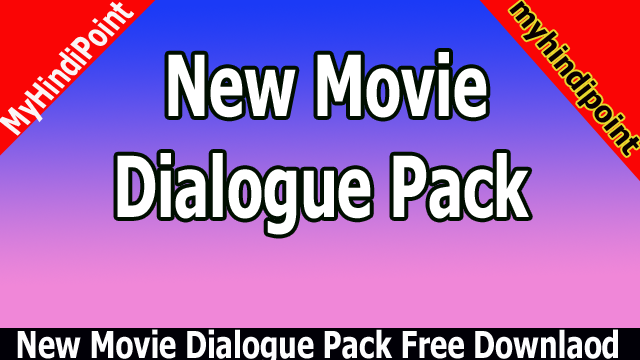 New Movie Dialogue Pack